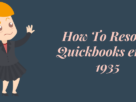 The Most Effective Method To Resolve Quickbooks Error 1935