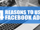 4 Reasons to Place Facebook Ads Now