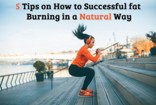 5 Tips On How To Successful Fat Burning In A Natural Way